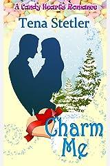 Charm Me (A Candy Hearts Romance) Kindle Edition