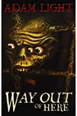 Way Out Of Here Kindle Edition
