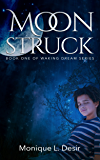 Moonstruck: Book One of Waking Dream Series