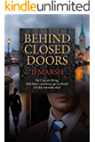 Behind Closed Doors (The Beatrice Stubbs Series Book 1)