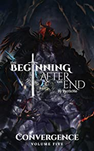 The Beginning After The End : Convergence, Book 5 (English Edition)