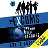 Town at the Edge of Darkness: The Excoms, Book 2