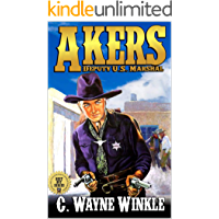 "Akers: Deputy U.S. Marshal: A Western Adventure From The Author of ""Frank Brannon - Reluctant Marshal"""