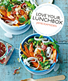 Love Your Lunchbox: 101 Do-ahead recipes to liven up lunchtime