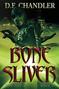 Bone Sliver: The Nova Wave: Book 1