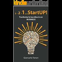 3-2-1... StartUP!: Trasforma la tua idea in un BUSINESS