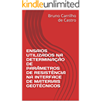 ENSAIOS UTILIZADOS NA DETERMINAÇÃO DE PARÂMETROS DE RESISTÊNCIA NA INTERFACE DE MATERIAIS GEOTÉCNICOS