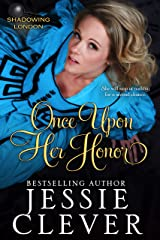 Once Upon Her Honor (Shadowing London Book 3) Kindle Edition