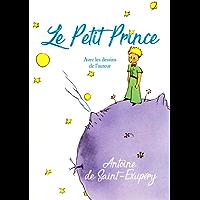 Le Petit Prince - Avec les dessins de l'auteur (French Edition)