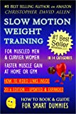 SLOW MOTION WEIGHT TRAINING - FOR MUSCLED MEN