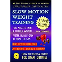 SLOW MOTION WEIGHT TRAINING - FOR MUSCLED MEN & CURVIER WOMEN - FASTER MUSCLE GAIN...