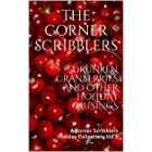 Drunken Cranberries and other Holiday Musings: A Corner Scribblers Holiday Collection: Vol 1 (Corner Scribblers Quarterly Col