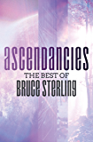 Ascendancies: The Best of Bruce Sterling