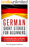 German: Short Stories For Beginners - 9 Captivating Short Stories to Learn German & Expand Your Vocabulary While Having Fun