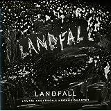 Laurie Anderson & Kronos Quartet : Landfall