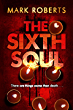The Sixth Soul: Brilliant page turner - a dark serial killer thriller with a twist (DCI Rosen)