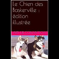 Le Chien des Baskerville : édition illustrée