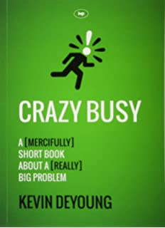 the busy christians guide to busyness