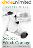 The Secret of Witch Cottage (The Riverdale Pony Stories Book 5)