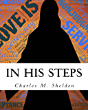 In His Steps: What Would Jesus Do? (Illustrated)