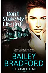 Don't Stake My Life on It (The Vamp for Me) Kindle Edition