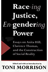 Race-ing Justice, En-Gendering Power: Essays on Anita Hill, Clarence Thomas, and the Construction of Social Reality Paperback