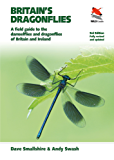 Britain's Dragonflies: A Field Guide to the Damselflies and Dragonflies of Britain and Ireland, Fully Revised and Updated Third Edition (Princeton University Press (WILDGuides))