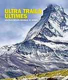 Ultra trails ultimes: Les plus belles courses du monde