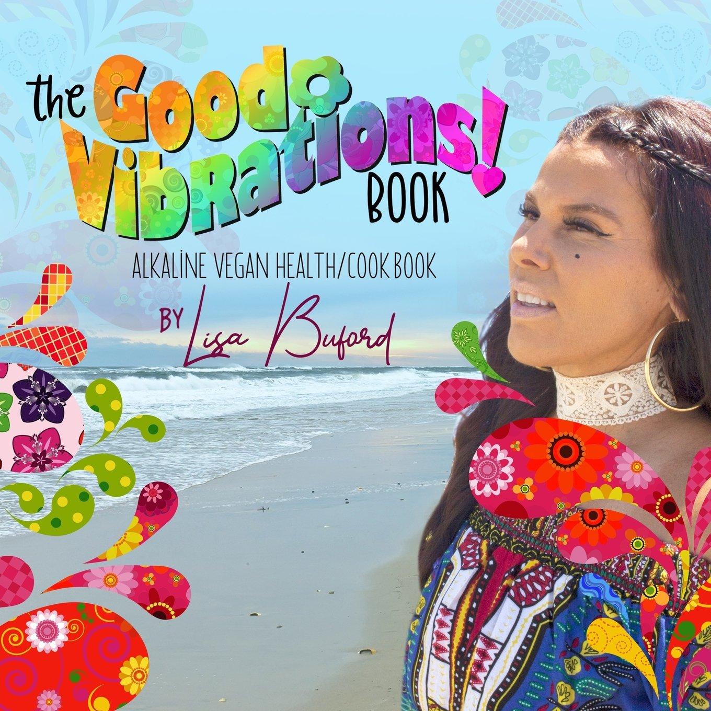 The Good Vibrations Book: Lisa Buford: 9781976083099: Amazon com: Books