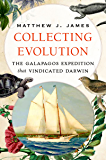 Collecting Evolution: The Galapagos Expedition that Vindicated Darwin (English Edition)