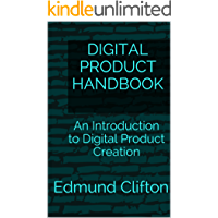 Digital Product Handbook: An Introduction to Digital Product Creation