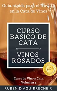 Curso Básico de Cata (Vinos Rosados): Guía rápida para el Novato en la