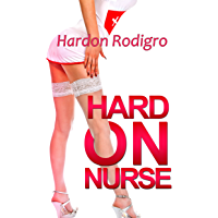 Hard On Nurse: Innocent Nurse Naughty Mind (Hard On Naughty Nurse Romance Series) (English Edition)