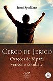 Cerco de Jericó: Orações de fé para vencer o combate