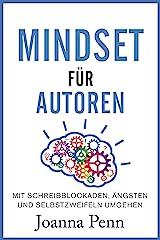 Mindset für Autoren: Mit Schreibblockaden, Ängsten und Selbstzweifeln umgehen (German Edition) eBook Kindle