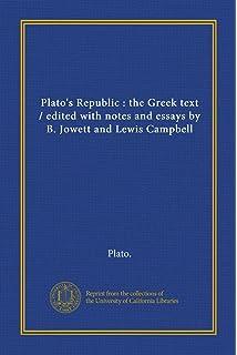 com the republic of plato greek edition plato s republic the greek text edited notes and essays by b jowett