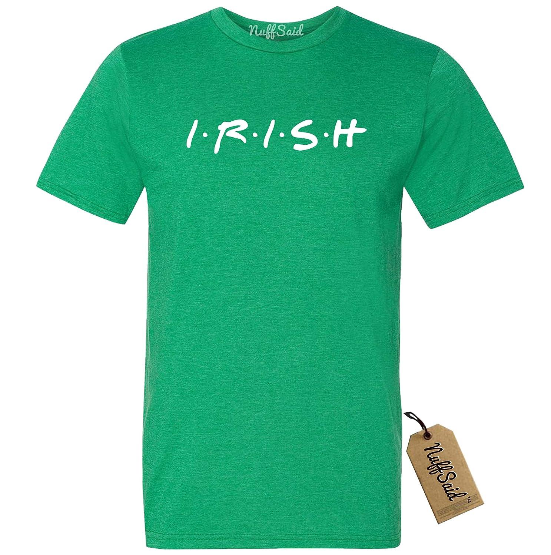 NuffSaid St.Patricks Day Irish Friends Themed T-Shirt Unisex Tee