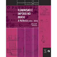Iluminismo e Império no Brasil: O Patriota (1813-1814)