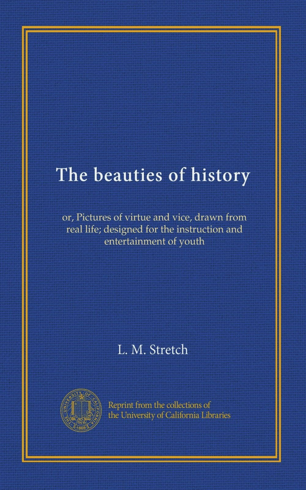 Download The beauties of history: or, Pictures of virtue and vice, drawn from real life; designed for the instruction and entertainment of youth pdf epub