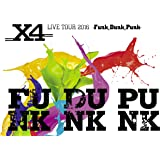 X4 LIVE TOUR 2016 -Funk,Dunk,Punk- [Blu-ray]