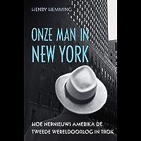 Onze man in New York: Hoe nepnieuws Amerika de Tweede Wereldoorlog in trok