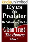 Eyes of the Predator: The Pickham County Murders (The Hunters Book 1)