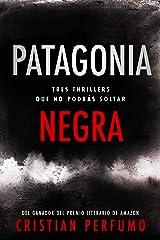 Patagonia Negra: Tres thrillers en la región más remota del mundo (Spanish Edition) Kindle Edition