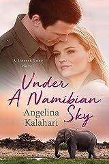 Under A Namibian Sky (A Desert Love Novel Book 1) Kindle Edition