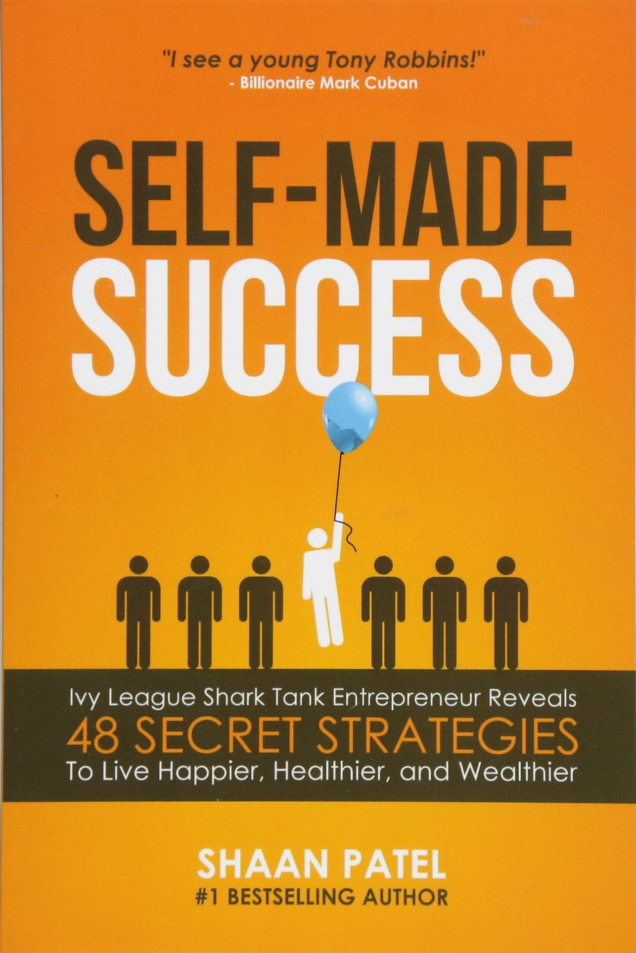 Download Self-Made Success: Ivy League Shark Tank Entrepreneur Reveals 48 Secret Strategies To Live Happier, Healthier, And Wealthier PDF