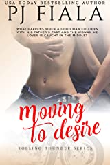 Moving to Desire: Rolling Thunder Series, Book 4 Kindle Edition