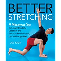 Better Stretching: 9 Minutes a Day to Greater Flexibility, Less Pain, and Enhanced...