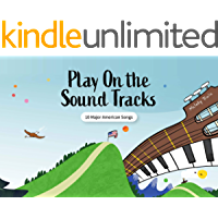Play On the Sound Tracks: 10 Major American Songs (Melody Trails Book 5) book cover