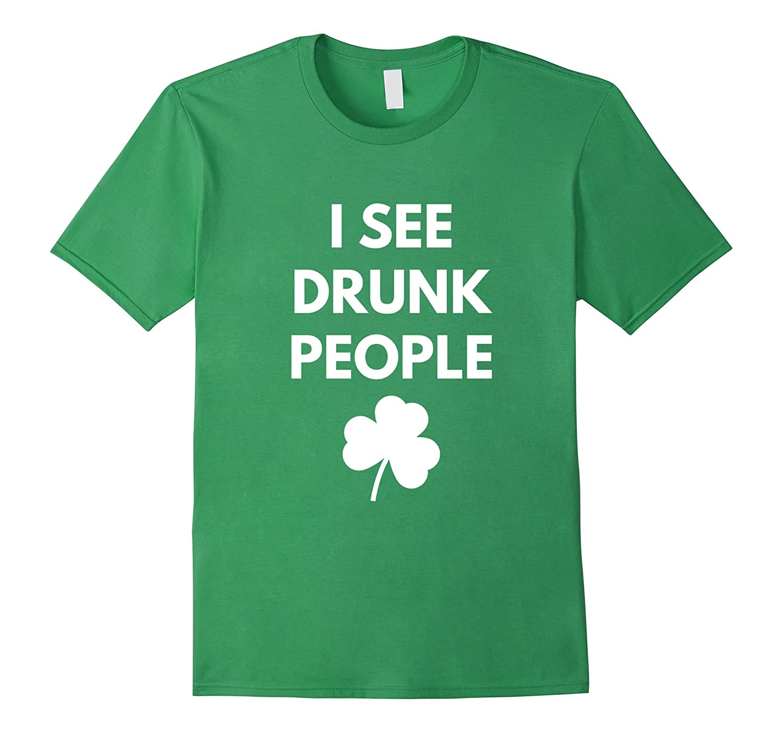 I See Drunk People Men's T-Shirts - CafePress