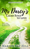 Mr Darcy's Clear Road to Love: A Pride and Prejudice Variation